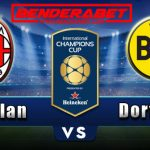 Prediksi AC Milan vs Borussia Dortmund 18 Juli 2017