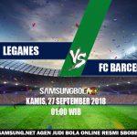 Prediksi Leganes vs FC Barcelona 27 September 2018