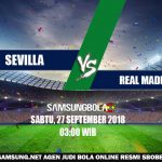 Prediksi Sevilla vs Real Madrid 27 September 2018