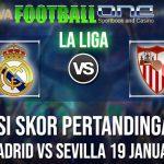 PREDIKSI SKOR PERTANDINGAN REAL MADRID VS SEVILLA 19 JANUARI 2019